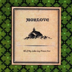 Morlove - All my lakes Frozen over